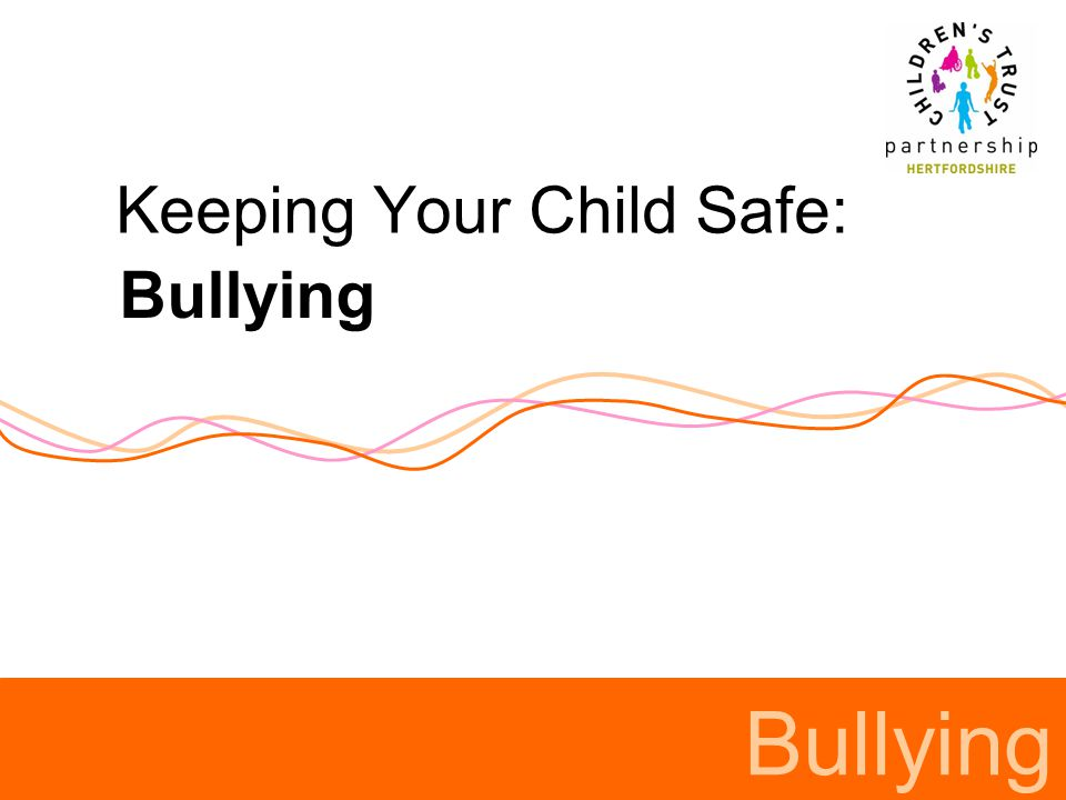 Keeping Your Child Safe: Bullying