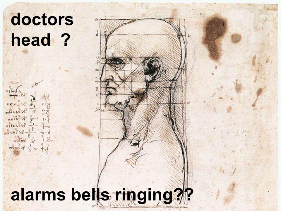 doctors head ? alarms bells ringing??
