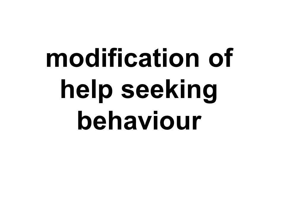 modification of help seeking behaviour
