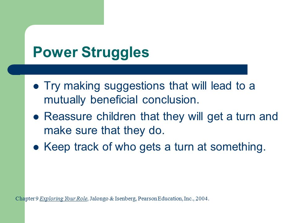 Power Struggles Try making suggestions that will lead to a mutually beneficial conclusion.