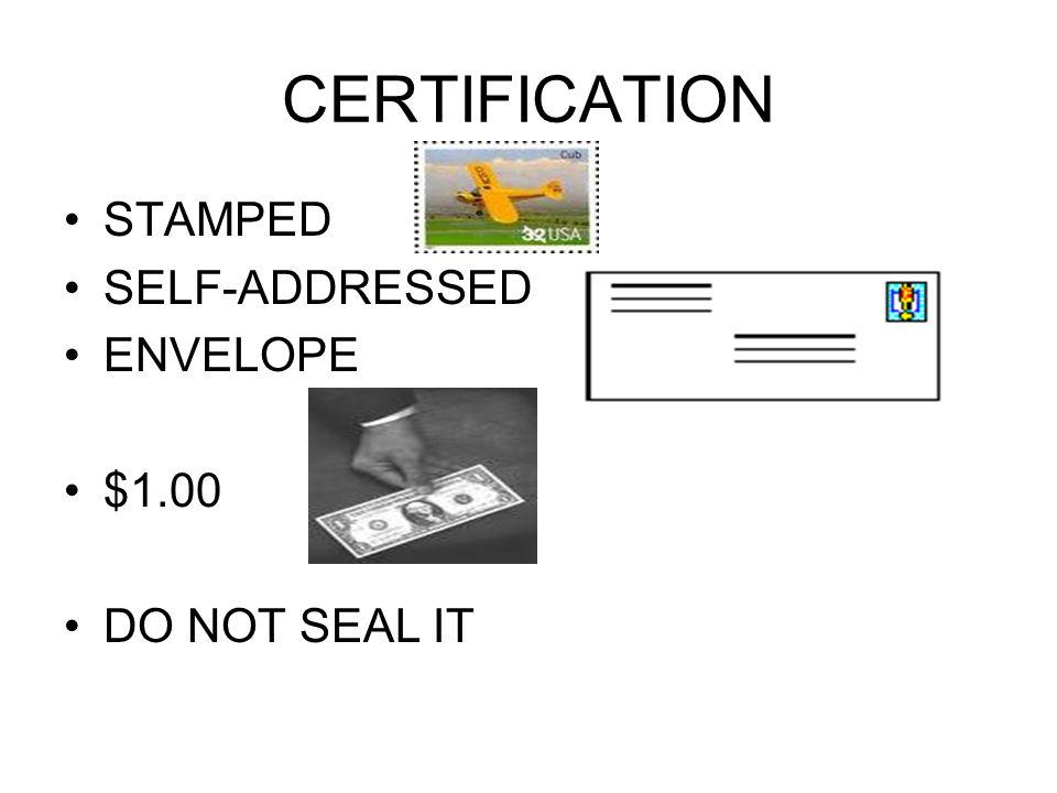 CERTIFICATION STAMPED SELF-ADDRESSED ENVELOPE $1.00 DO NOT SEAL IT