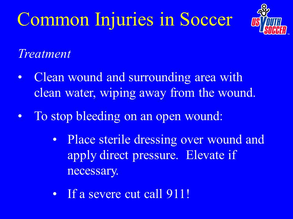 Treatment Clean wound and surrounding area with clean water, wiping away from the wound.