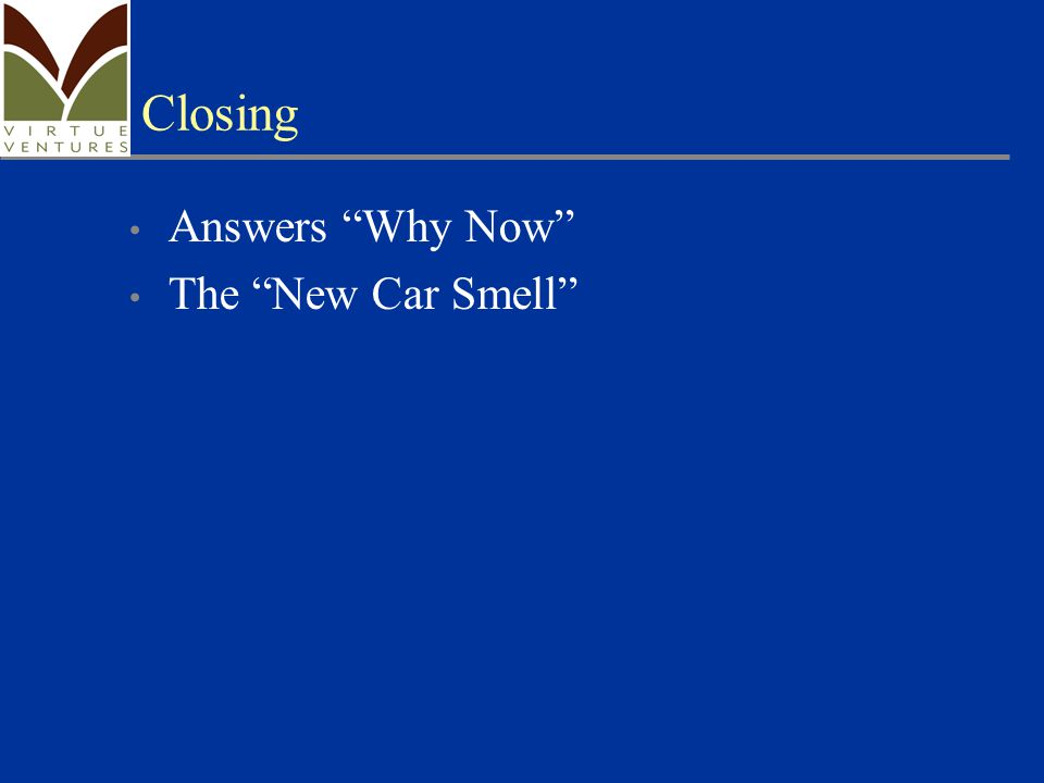 Closing Answers Why Now The New Car Smell
