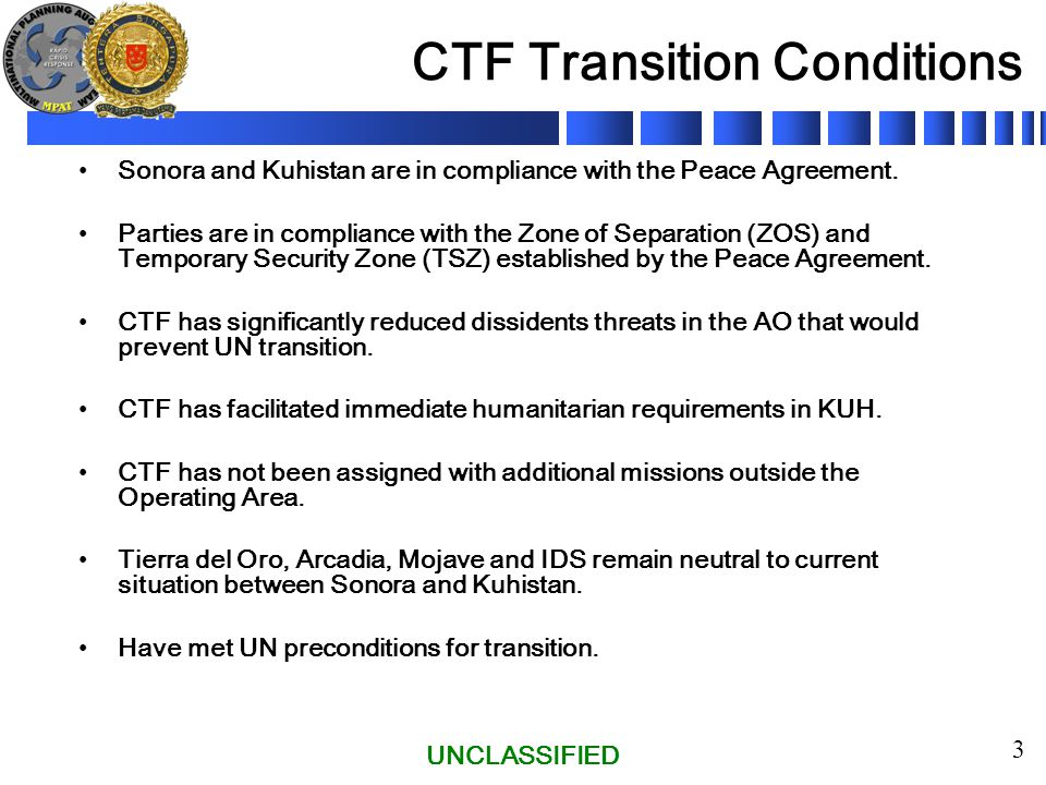 UNCLASSIFIED 24 Phase IV Stage 1 – Pre Transition Phase begins with the UNSCR 1604 dated 01 Jun 07.