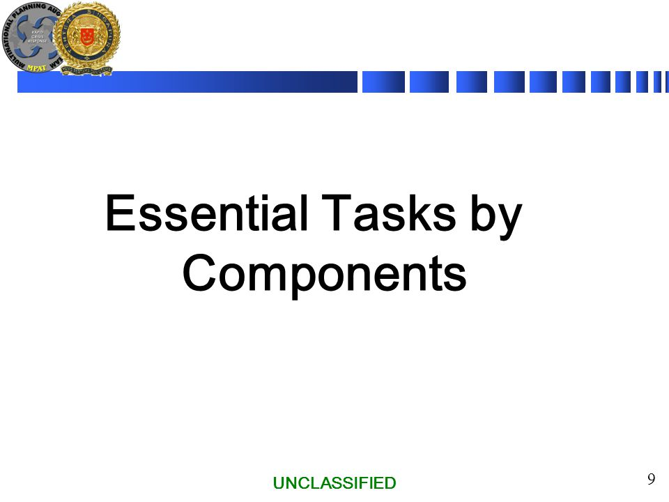 UNCLASSIFIED 9 Essential Tasks by Components