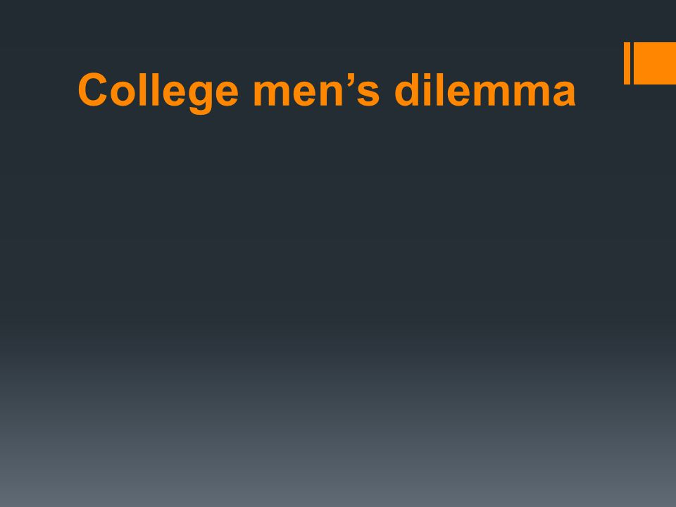 College men's dilemma