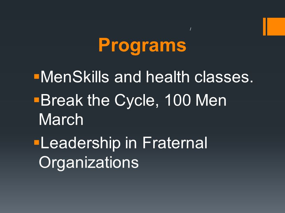 Programs  MenSkills and health classes.