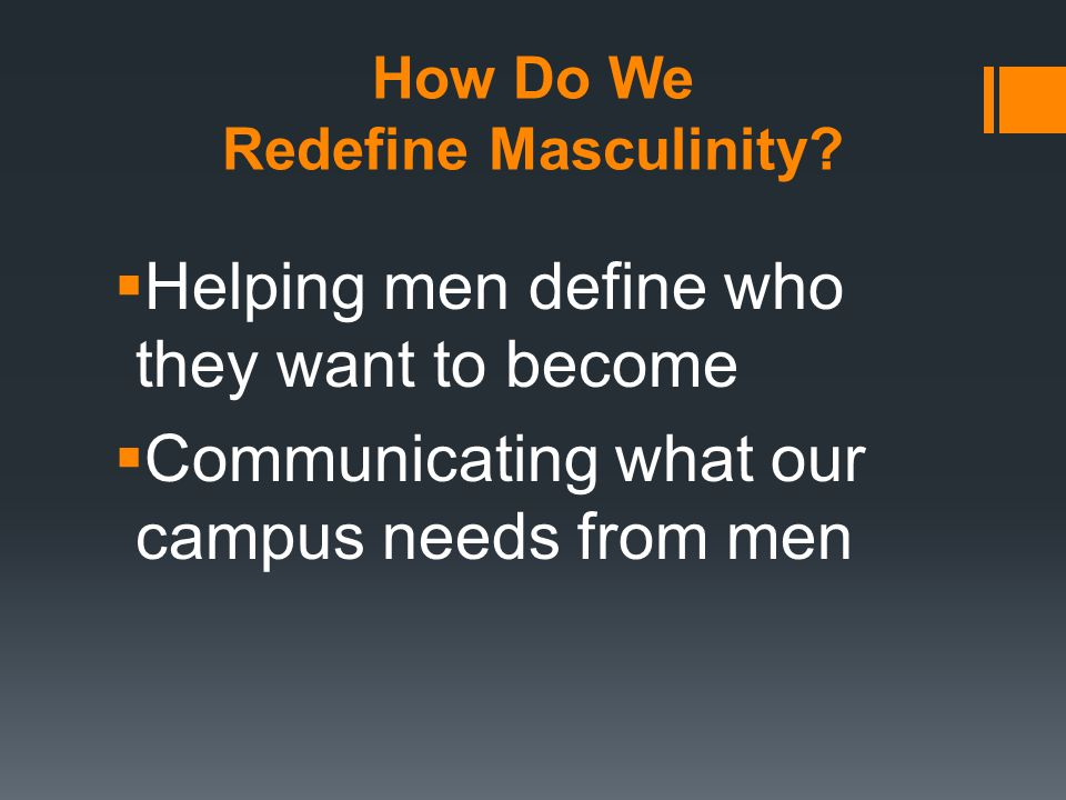 How Do We Redefine Masculinity.