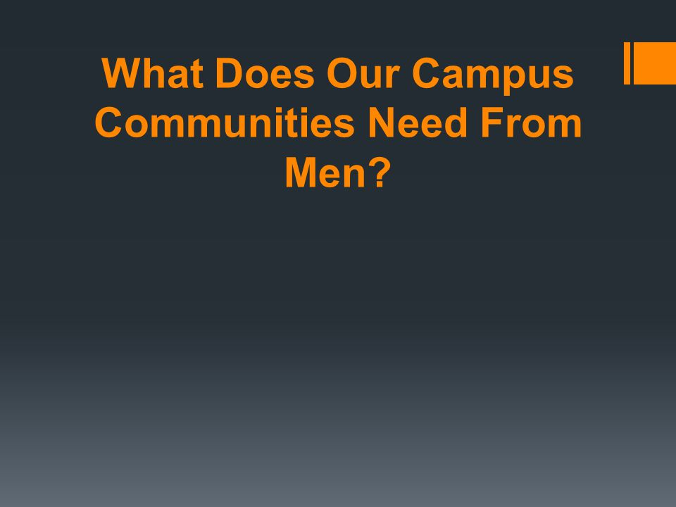 What Does Our Campus Communities Need From Men?