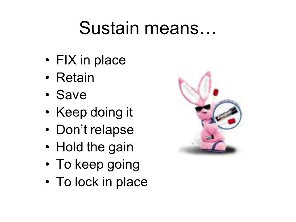 Sustain ALSO Means….