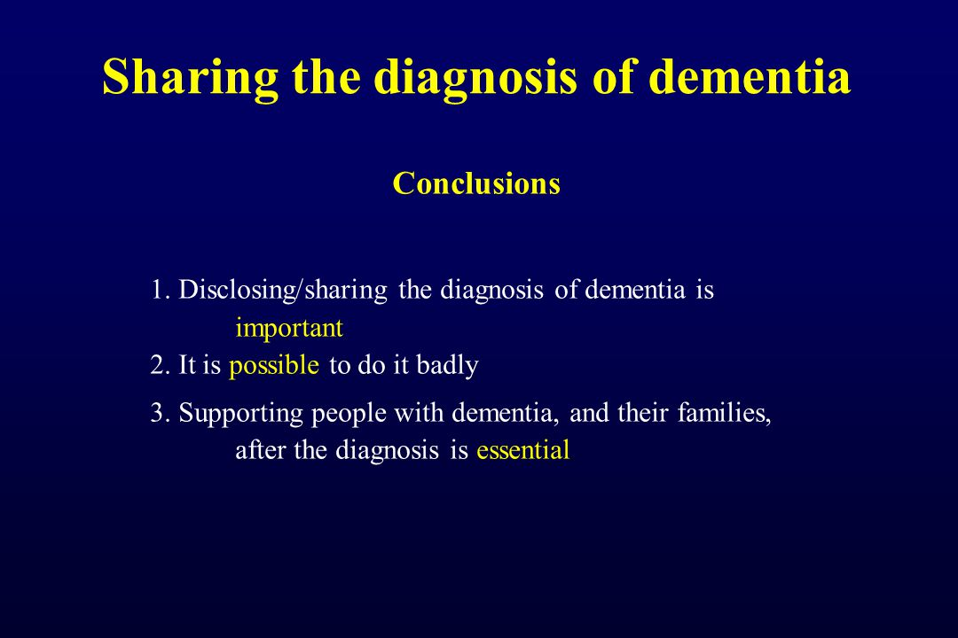 Sharing the diagnosis of dementia Conclusions 1.