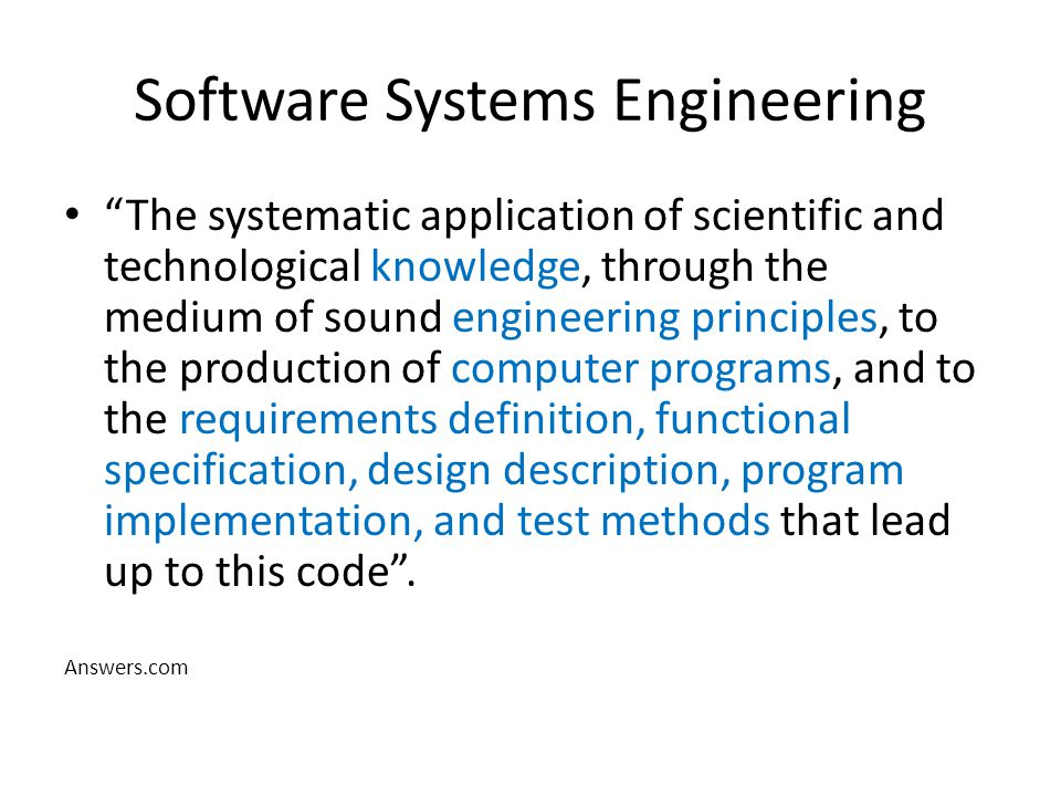 "Software Systems Engineering ""The systematic application of scientific and technological knowledge, through the medium of sound engineering principles"