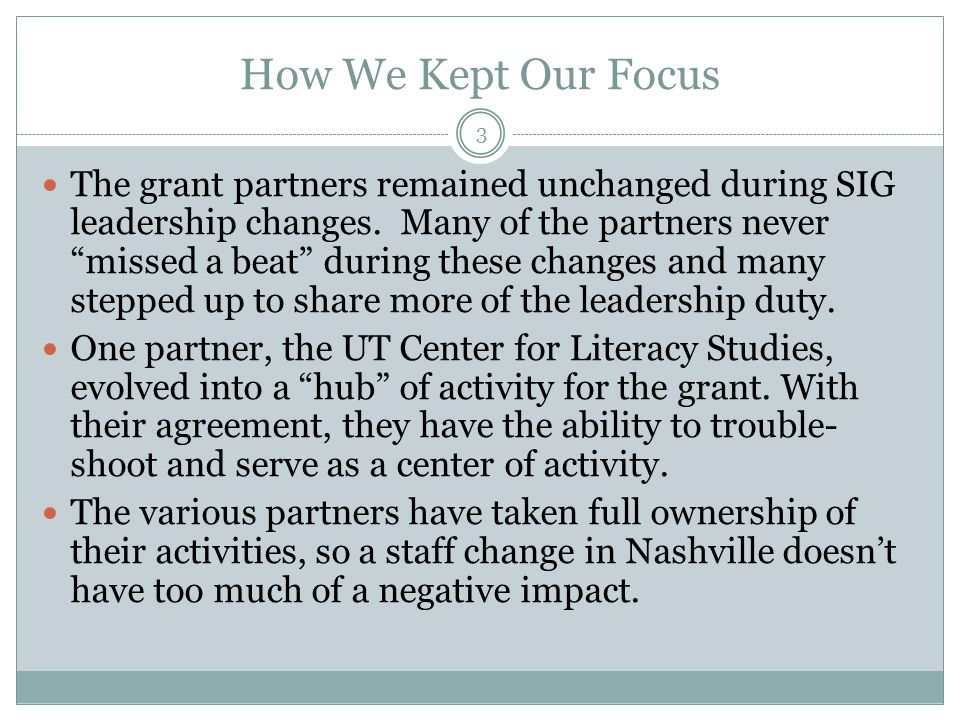 How We Kept Our Focus The grant partners remained unchanged during SIG leadership changes.
