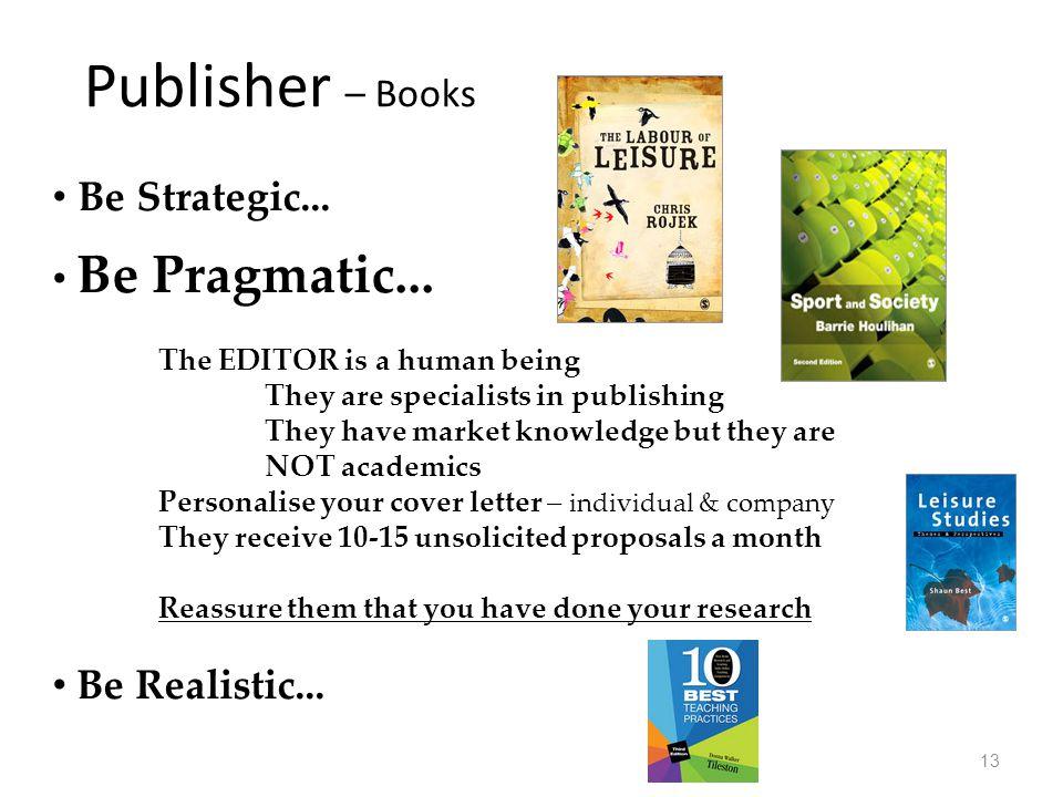 Be Strategic... Be Pragmatic...