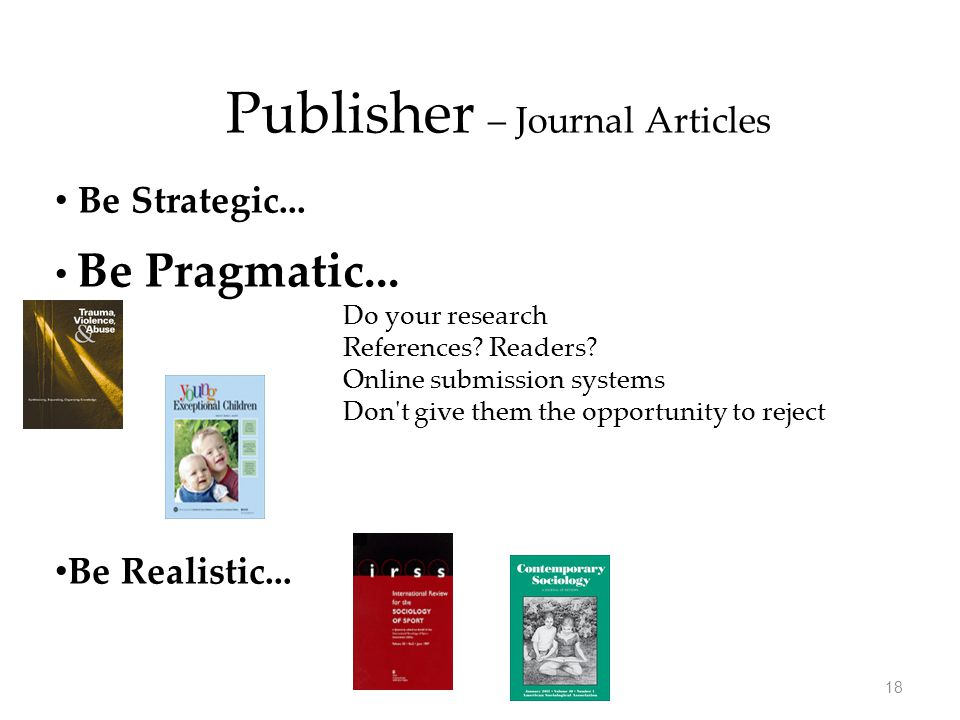 Publisher – Journal Articles Be Strategic... Be Pragmatic...