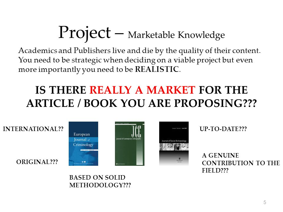 Project – Marketable Knowledge Academics and Publishers live and die by the quality of their content. You need to be strategic when deciding on a viab