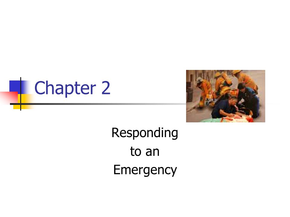 Chapter 2 Responding to an Emergency