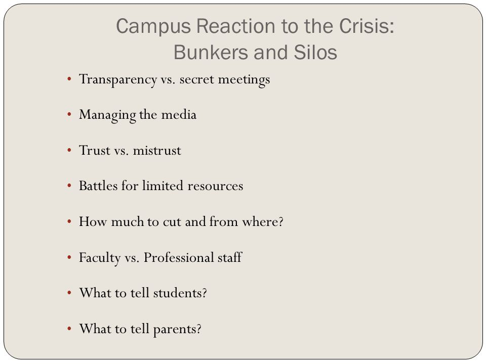 Campus Reaction to the Crisis: Bunkers and Silos Transparency vs.