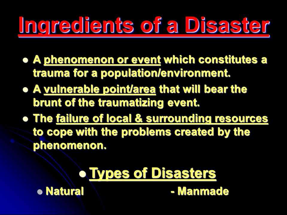 A phenomenon or event which constitutes a trauma for a population/environment.