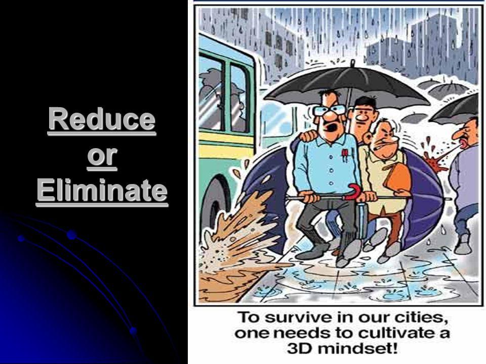 Reduce or Eliminate
