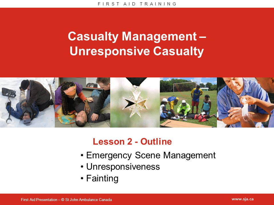 First Aid Presentation – Slide 2-2 Emergency Scene Management Steps Scene survey Primary survey Secondary survey Ongoing care Each step has a purpose.
