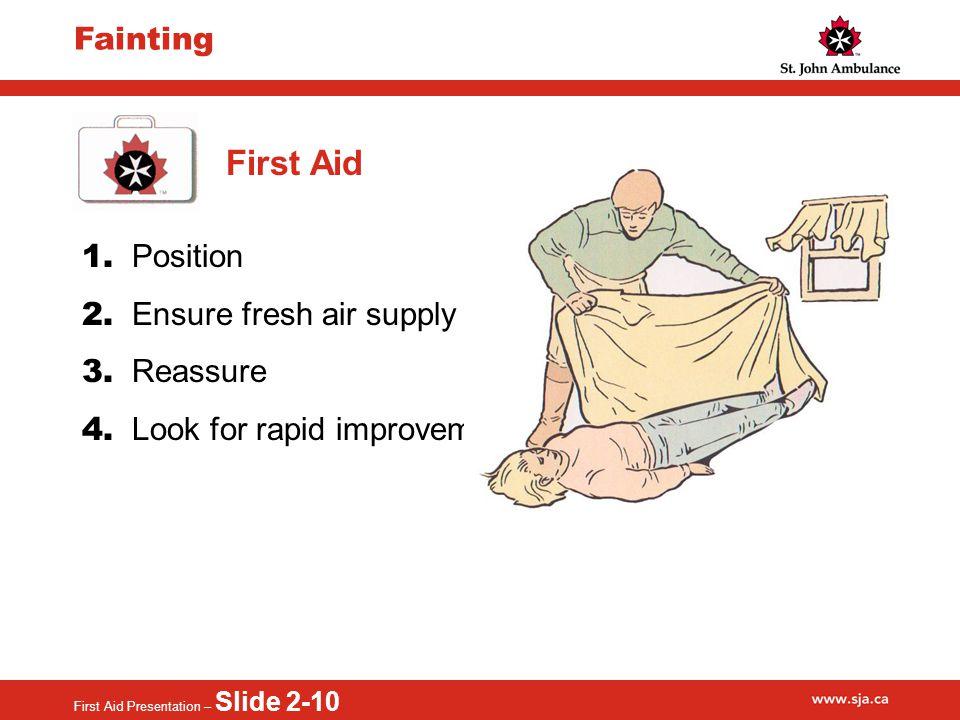 First Aid Presentation – Slide 2-10 Fainting First Aid 1.