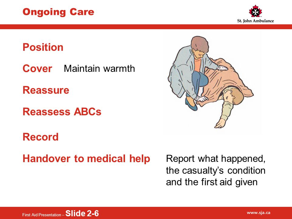 First Aid Presentation – Slide 2-7 Unresponsiveness Signs Casualty does not respond to voice or touch Decreasing consciousness Indicates the casualty is getting worse May result in an airway emergency Always a serious emergency