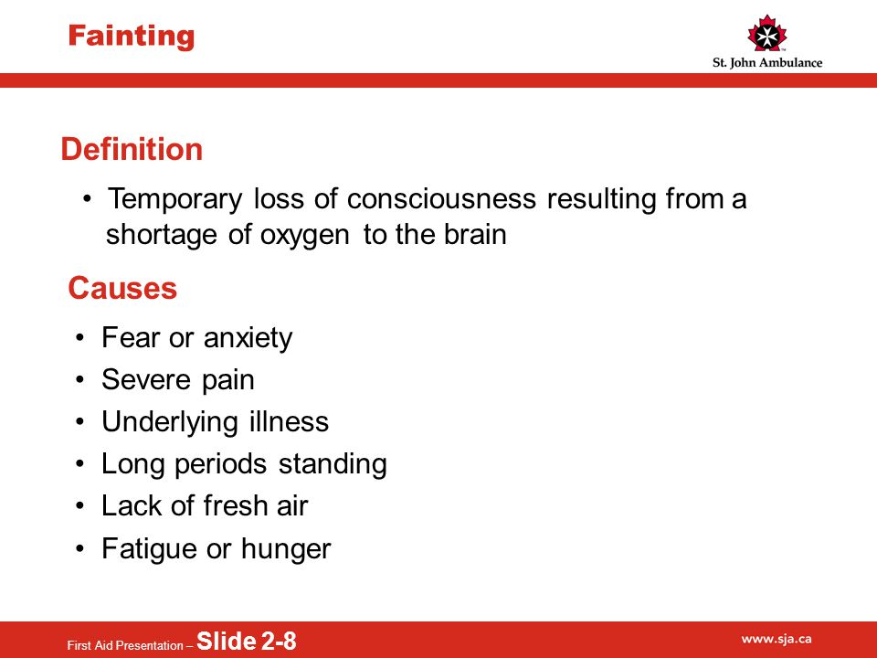 First Aid Presentation – Slide 2-9 Fainting Warning signs pale sweating nausea lightheaded, unsteady