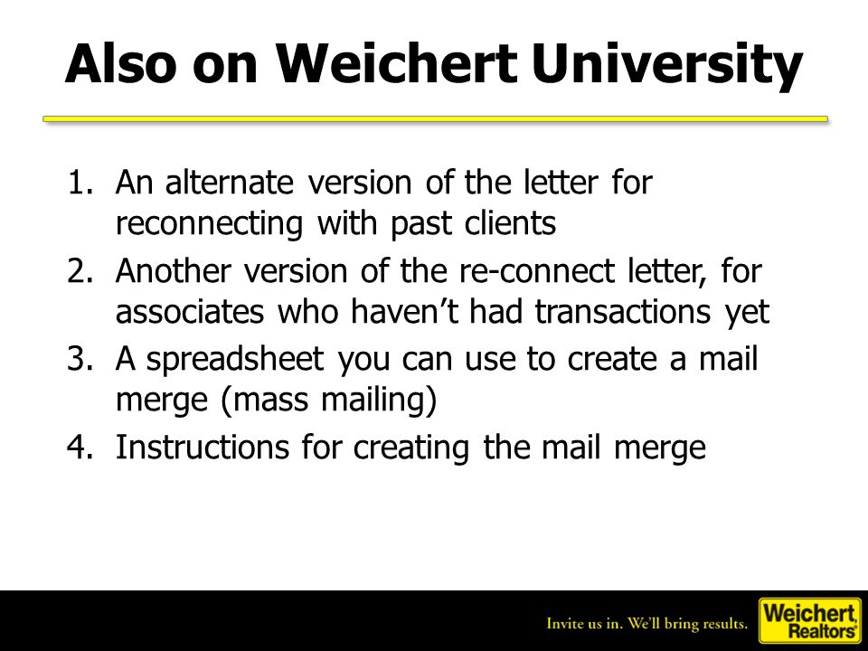 Where to Find the Letter 1.Go to Weichert University 2.Click on the Myth vs. Reality Make Your Market logo