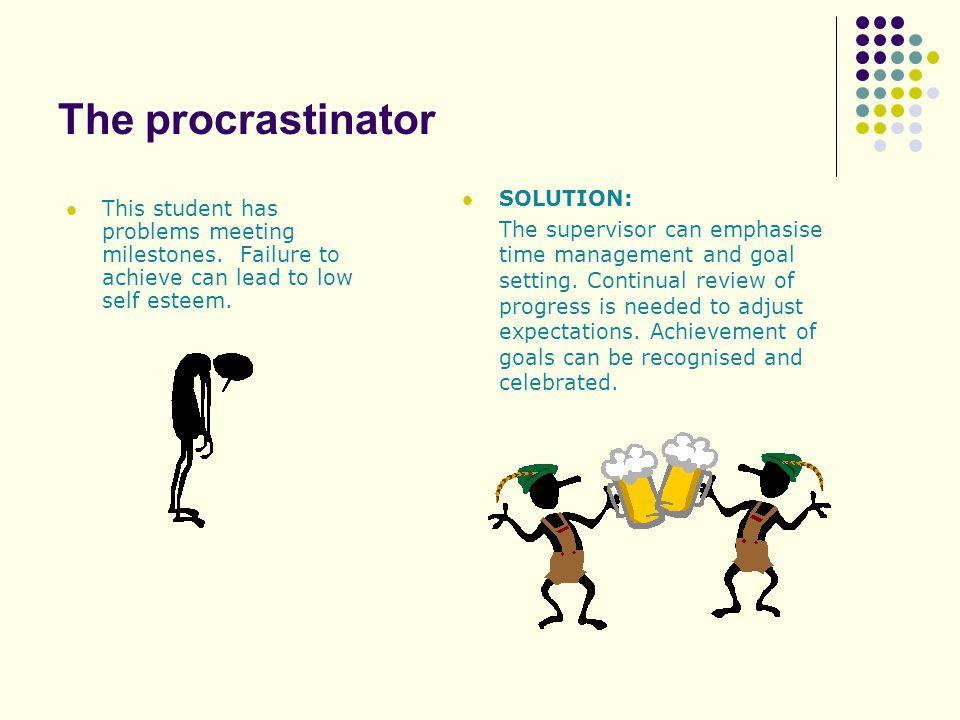 The procrastinator This student has problems meeting milestones.