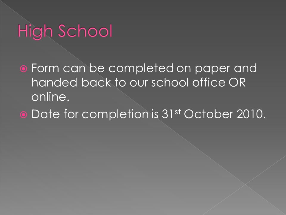  Form can be completed on paper and handed back to our school office OR online.