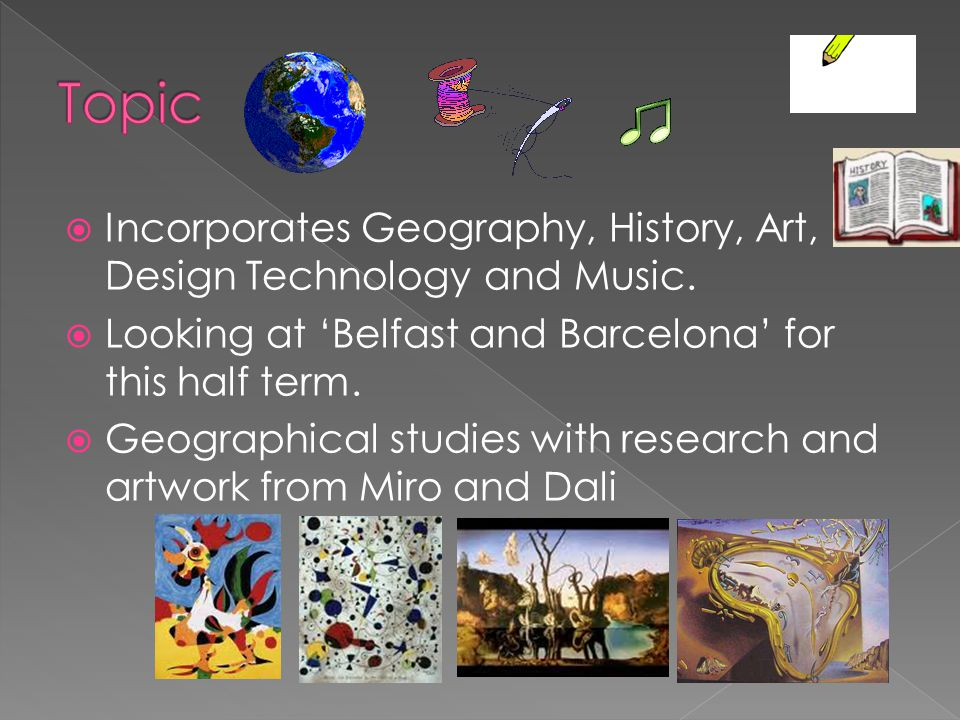  Incorporates Geography, History, Art, Design Technology and Music.