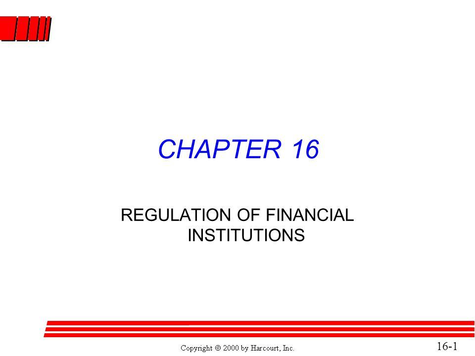 16-22 Bank Regulators (continued) l Federal Reserve System (1913) –Examines state chartered, member banks.