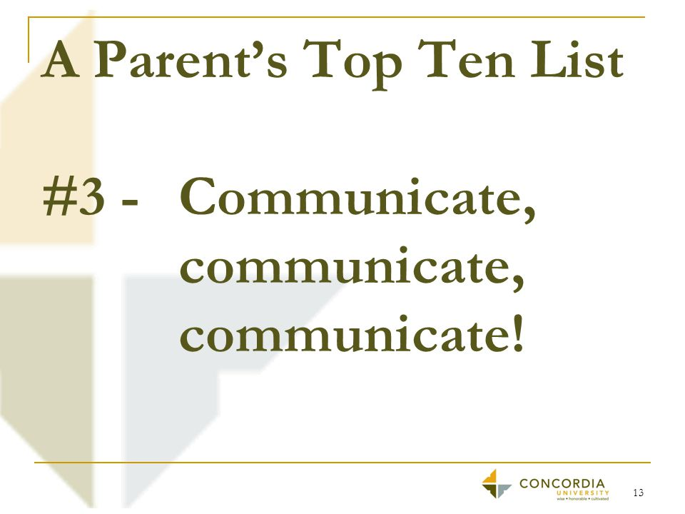 A Parent's Top Ten List #3 - Communicate, communicate, communicate! 13