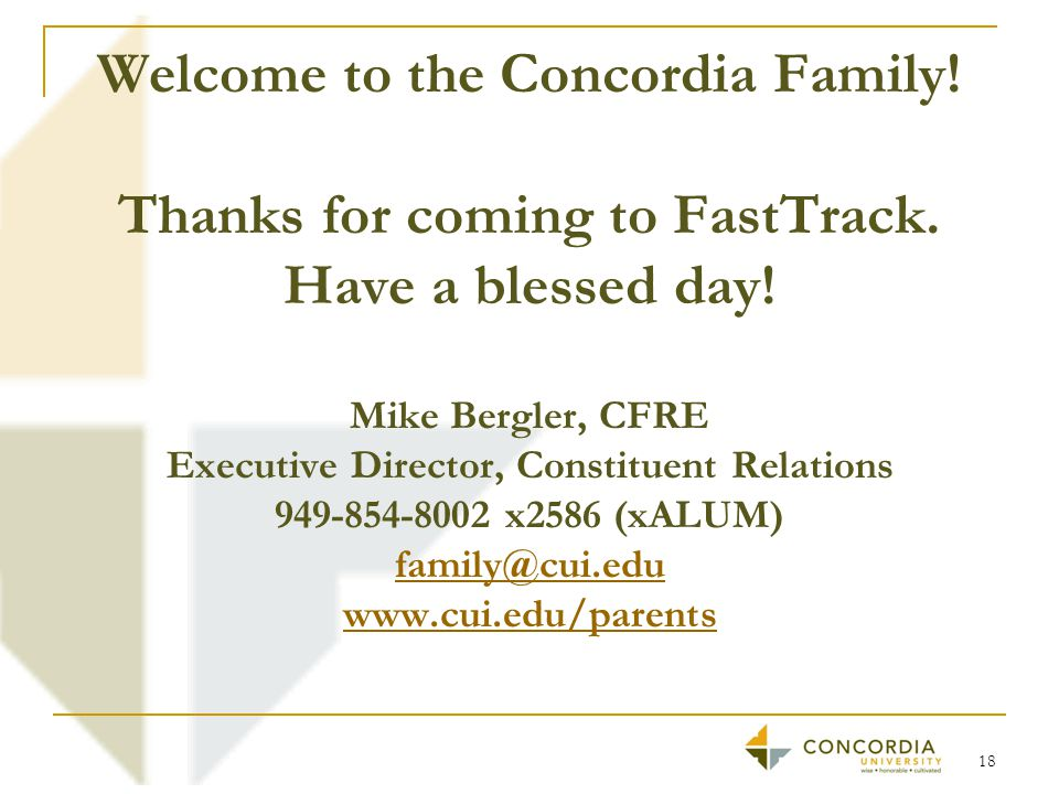 Welcome to the Concordia Family. Thanks for coming to FastTrack.