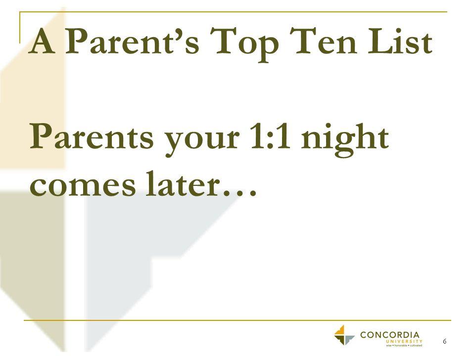 A Parent's Top Ten List Parents your 1:1 night comes later… 6