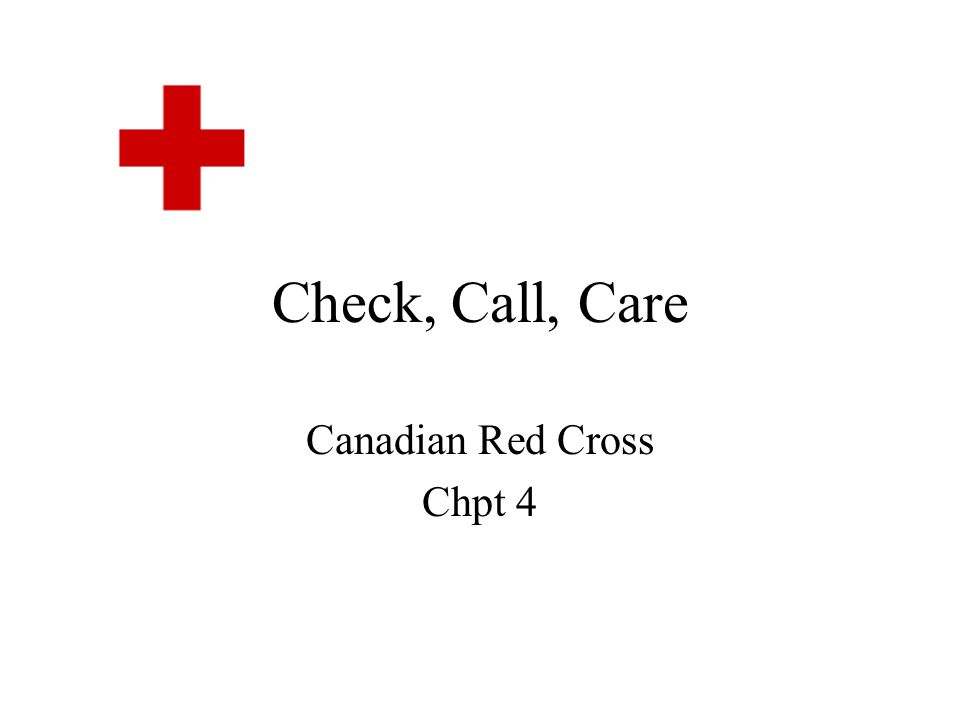 Check, Call, Care Canadian Red Cross Chpt 4