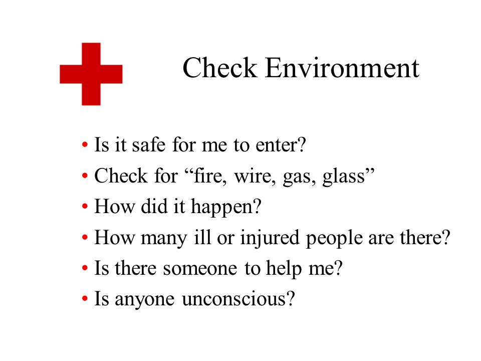 Hands-on Check Person is unconscious and unable to respond Do NOT move parts of body if you suspect spinal cord or head injury.