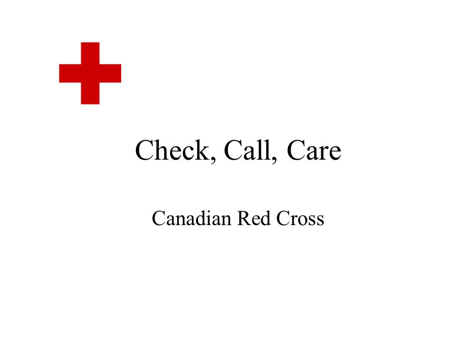 Check, Call, Care Canadian Red Cross