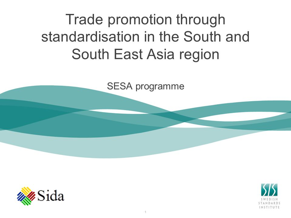 1 Trade promotion through standardisation in the South and South East Asia region SESA programme