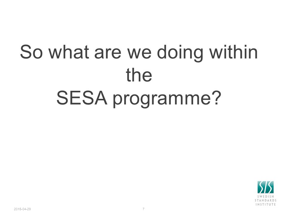 So what are we doing within the SESA programme 2015-04-297