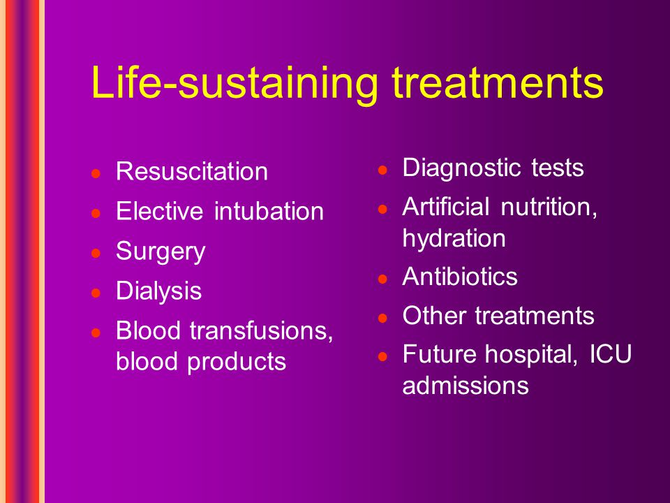Life-sustaining treatments Resuscitation Elective intubation Surgery Dialysis Blood transfusions, blood products Diagnostic tests Artificial nutrition, hydration Antibiotics Other treatments Future hospital, ICU admissions