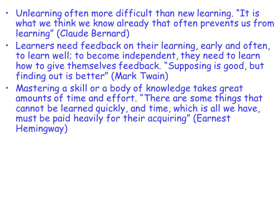 Unlearning often more difficult than new learning.