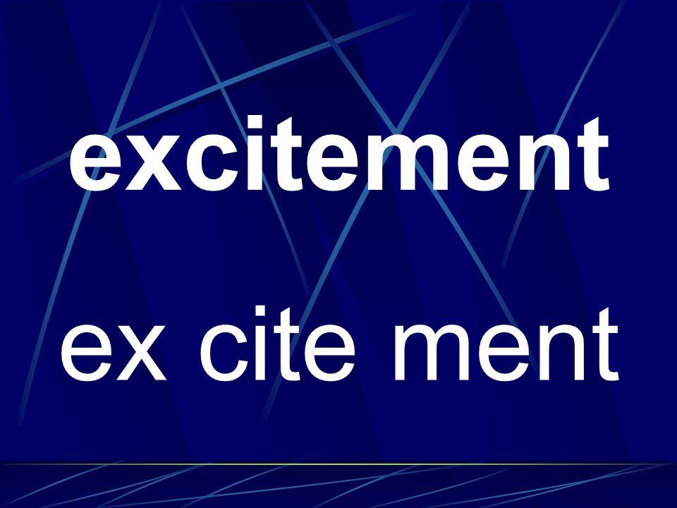 excitement ex cite ment