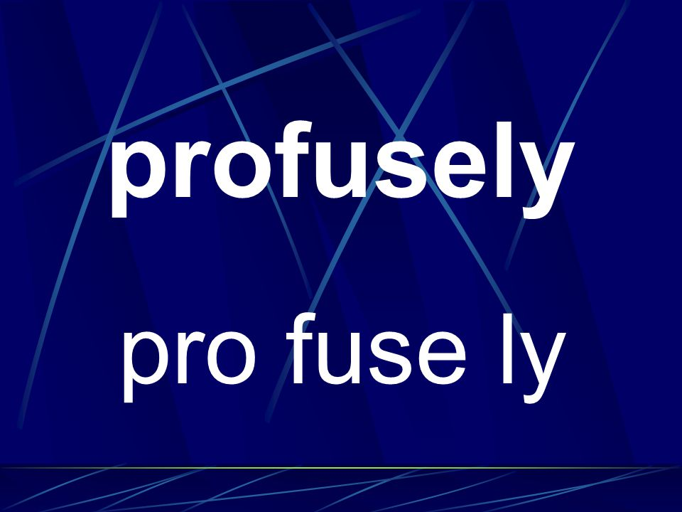 profusely pro fuse ly