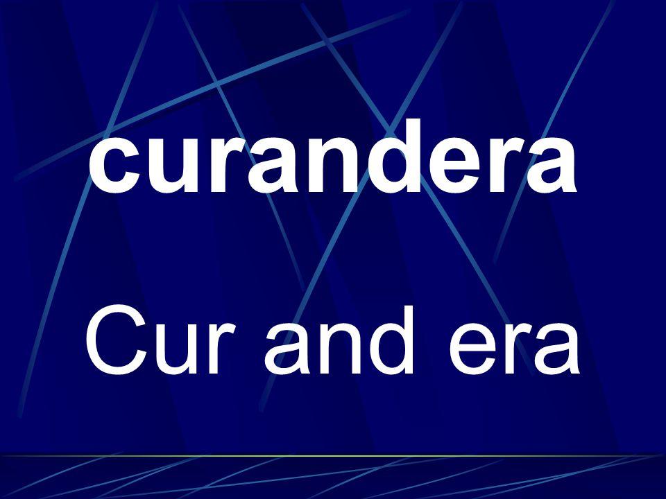 curandera Cur and era