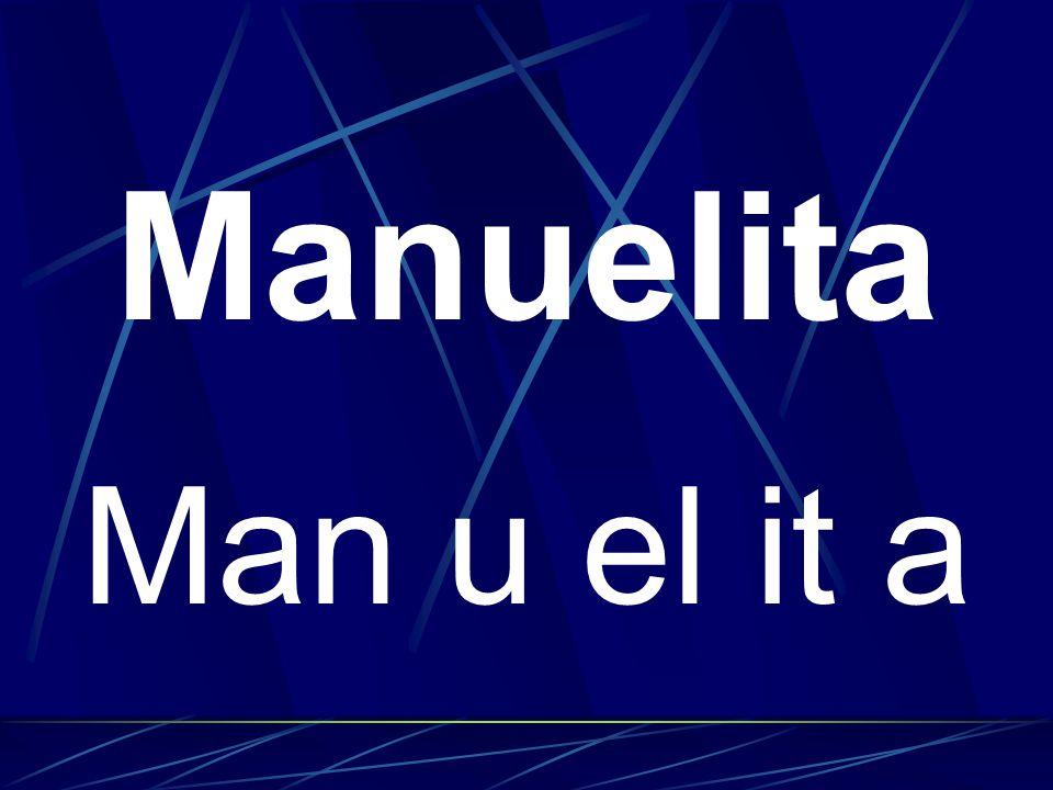 Manuelita Man u el it a
