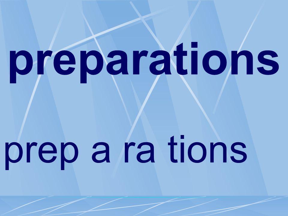 preparations prep a ra tions