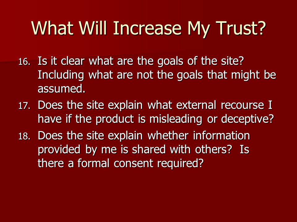 What Will Increase My Trust. 16. Is it clear what are the goals of the site.