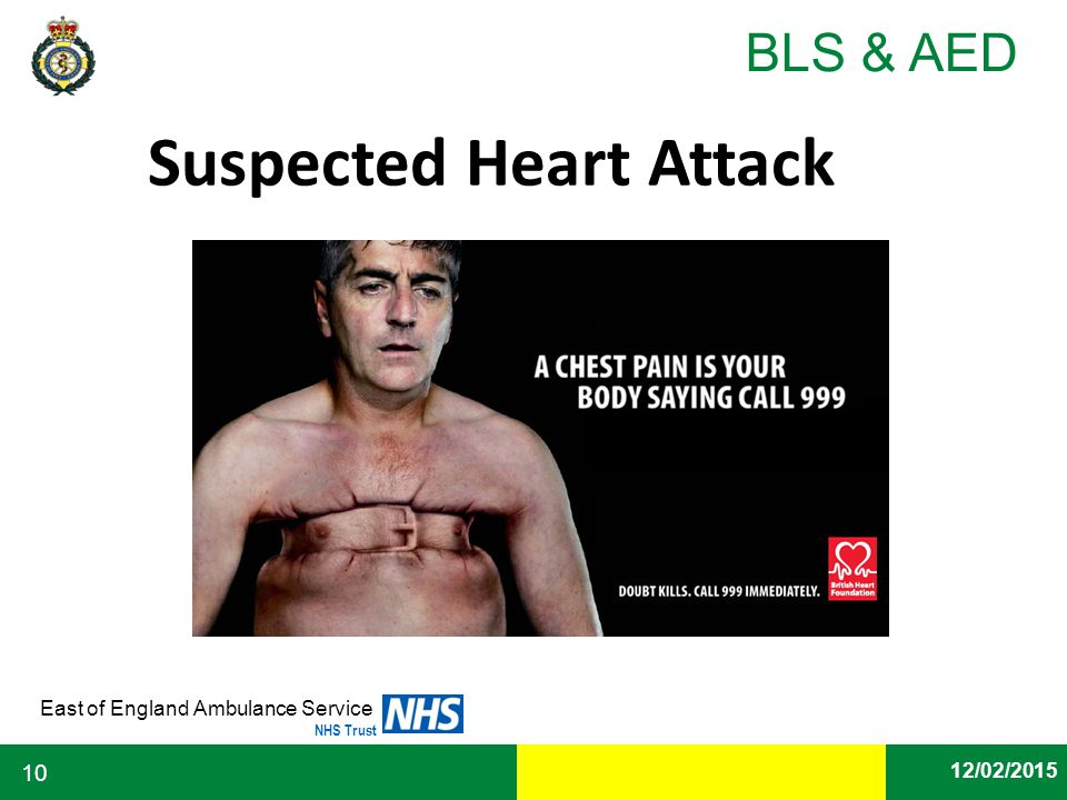 Date East of England Ambulance Service NHS Trust BLS & AED 12/02/2015 10 Suspected Heart Attack